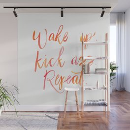 Wake up. Kick ass. Repeat. water color painting quote Wall Mural