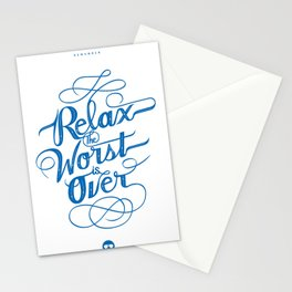 Relax the Worst Is over Stationery Cards