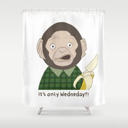 It's only Wednesday?! Shower Curtain