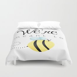 We're Meant To Bee Duvet Cover
