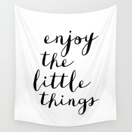 Enjoy the Little Things black and white monochrome typography poster design home decor bedroom wall Wall Tapestry