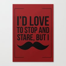 Stop and Stare Moustache  Canvas Print