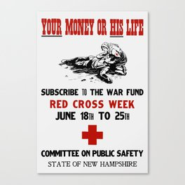 Red Cross Week -- Your Money Or His Life Canvas Print