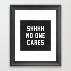 No One Cares Framed Art Print