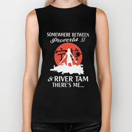 somewhere between perverbs 31 and river tam theres me wife t-shirts Biker Tank