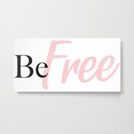 Be Free, Graphic Art Print, Custom Print, Pink Metal Print