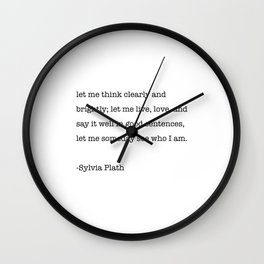 Sylvia Plath quote - Let me, live, love and say it well in good sentences. Wall Clock