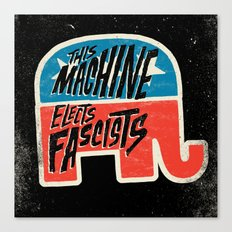 This Machine Elects Fascists Canvas Print