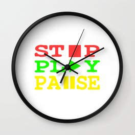 Wanted To Pause Time and Enjoy The Happenings Of Your Life? Pause T-shirt Saying Stop Play Pause Wall Clock