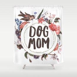 Dog Mom Flowers Shower Curtain
