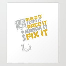 Build It Tune It Race It Car Racing Auto Mechanic Professional Racer Gifts Art Print