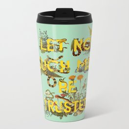 Let No Such Man Be Trusted (Green) Metal Travel Mug