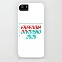 Freedom Dividend 2020 Capitalism Gift iPhone Case