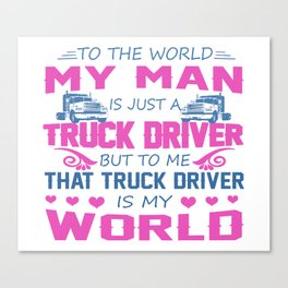 Truck Driver - My Man Canvas Print