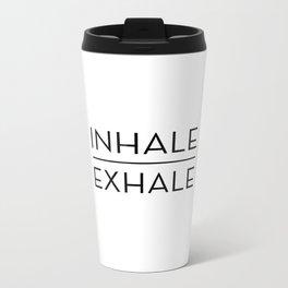 Inhale Exhale Breathe Quote Metal Travel Mug