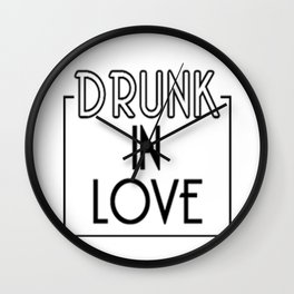Drunk in Love Wall Clock