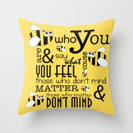 Bee who you are..... Throw Pillow
