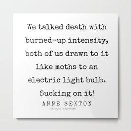 53     200220   Anne Sexton Quotes   Anne Sexton Poems Metal Print