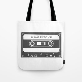 Mixtape of My Most Recent Cry Tote Bag