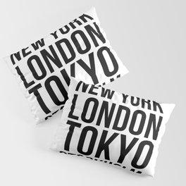 PARIS NEW YORK LONDON TOKYO STOCKHOLM MILANO Quote Pillow Sham