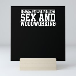 Sex and Wood working Mini Art Print
