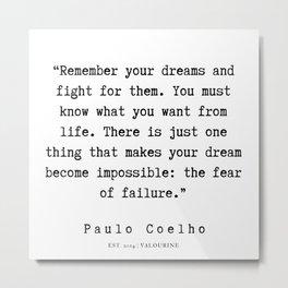 74  | Paulo Coelho Quotes | 190703 Metal Print
