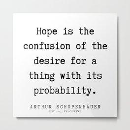 21      Arthur Schopenhauer Quote   191226 Metal Print