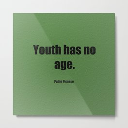 Youth has no age Metal Print