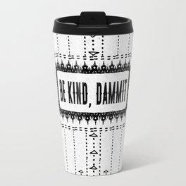 Be Kind, D**mit - Illustration on Pale Grey - Off White - Speckled Texture - Typography Travel Mug