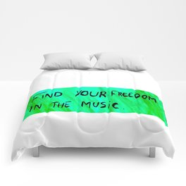 FIND YOUR FREEDOM IN THE MUSIC. Comforters