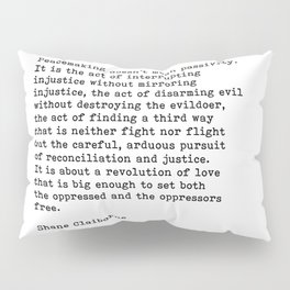 Peacemaking Doesn't Mean Passivity, Shane Claiborne Quote Pillow Sham
