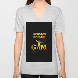gym muscle no pain no gain Unisex V-Neck