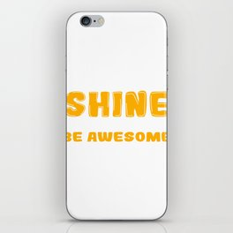 "A Shining Tee For A Wonderful You Saying ""Shine Be Awesome"" T-shirt Design Stars Amazing Unique iPhone Skin"