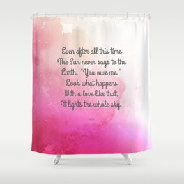 Even After All This Time, by Hafiz Shower Curtain