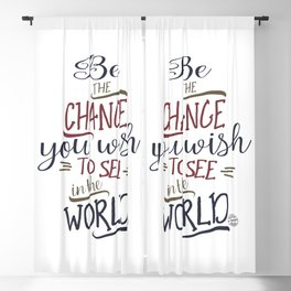 Be the change you wish to see the world Blackout Curtain