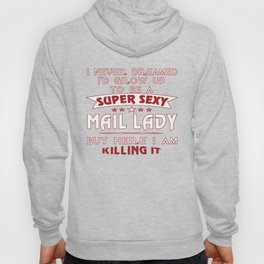 Super sexy mail lady Hoody