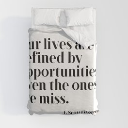 Our lives are defined by opportunities Duvet Cover