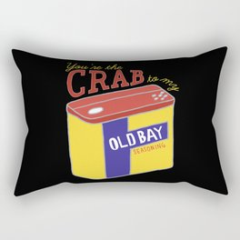 You're the Crab to my Old Bay (Black) Rectangular Pillow