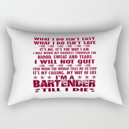 I'm a Bartender till I die Rectangular Pillow