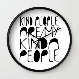 KIND PEOPLE ARE MY KINDA PEOPLE Handlettered quote typography Wall Clock