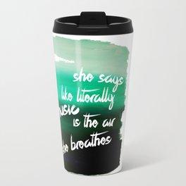 she says like literally Travel Mug