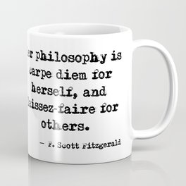 Her philosophy - Fitzgerald quote Coffee Mug