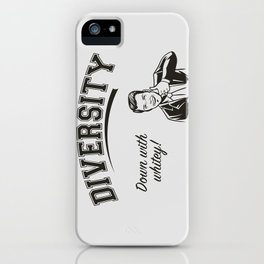 Diversity - Down With Whitey iPhone Case