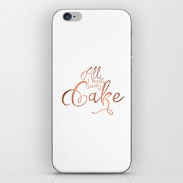 All I want is cake iPhone Skin
