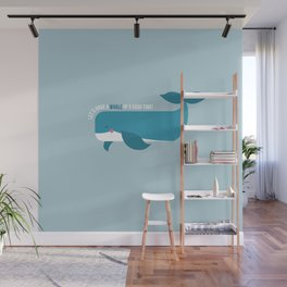 Let's Have a Whale of a Good Time! Wall Mural