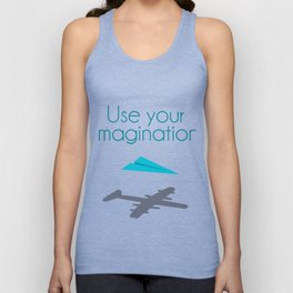 Use your imagination Unisex Tank Top