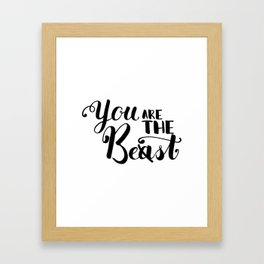 You Are The Best or Beast - Hand-drawn lettering inscription Framed Art Print