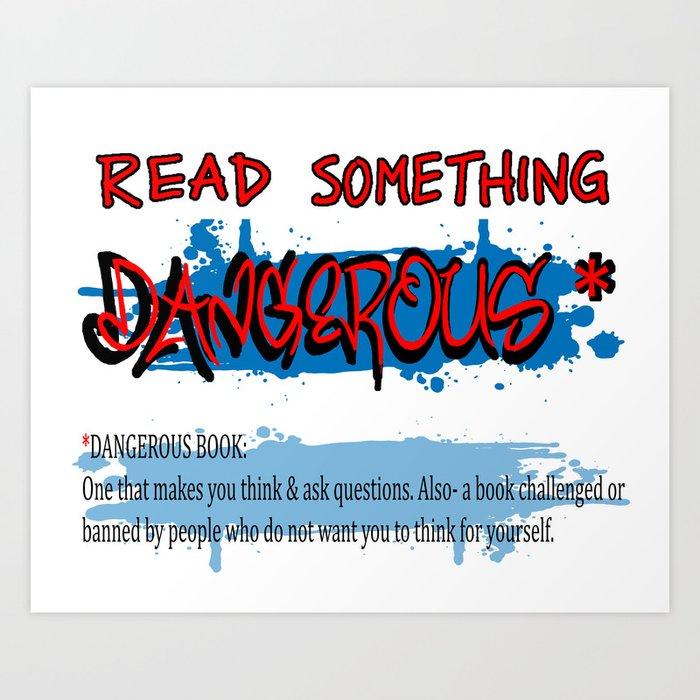 "BANNED BOOKS WEEK ""Read Something Dangerous"" poster sign kit Art Print"