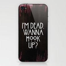 I'm dead. Wanna hook up? iPhone & iPod Skin