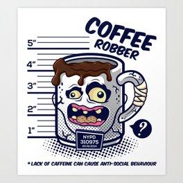 Coffee Robber Art Print